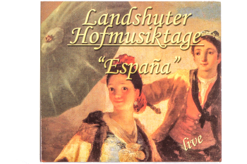 "CD Landshuter Hofmusiktage ""Espana"""