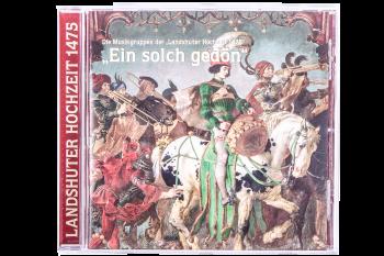 """CD """"Ein solch gedön"""" Die Musikgruppe der """"Landshuter Hochzeit 1475"""""""